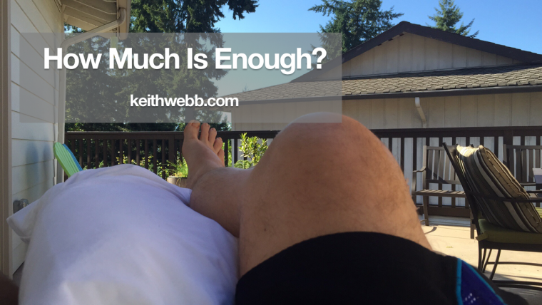 How Much Is Enough? - Keith Webb