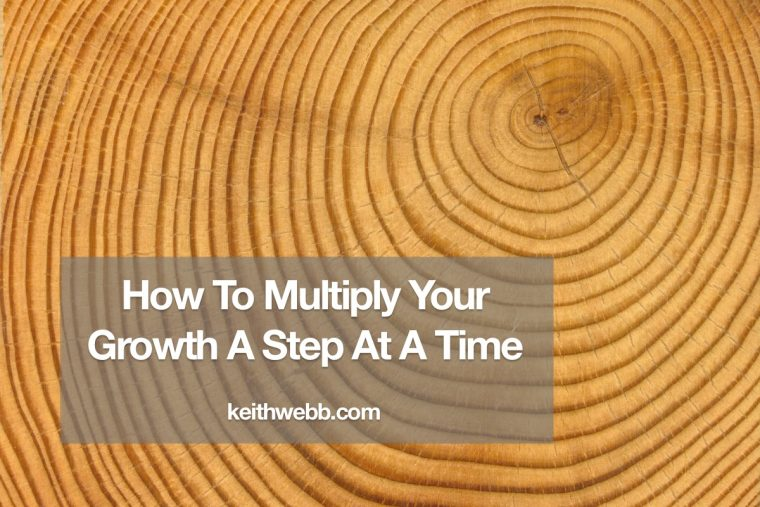 How To Multiply Your Growth A Step At A Time