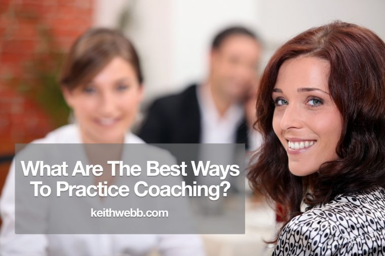 What Are The Best Ways To Practice Coaching?