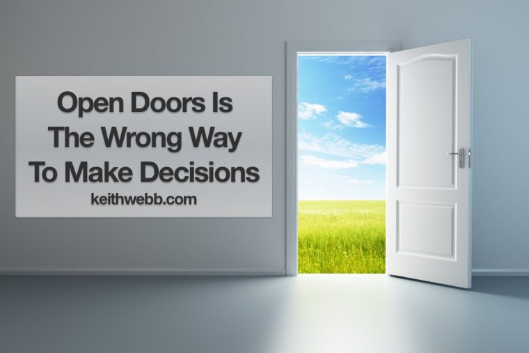 I smiled and said \u201cSometimes you\u0027ve got to kick a door in to open it.\u201d Looking for an open door is the wrong way to make a decision. & Open Doors\