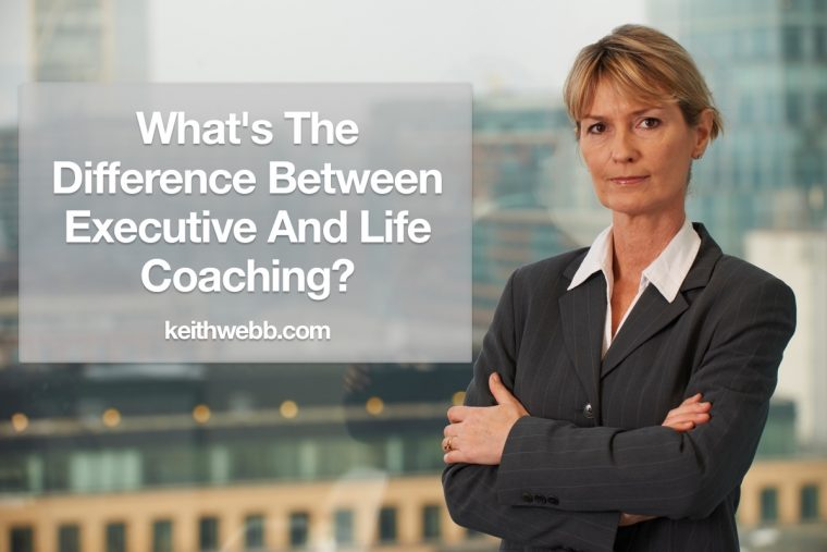 Whats Difference Between Executive >> What S The Difference Between Executive And Life Coaching Keith Webb